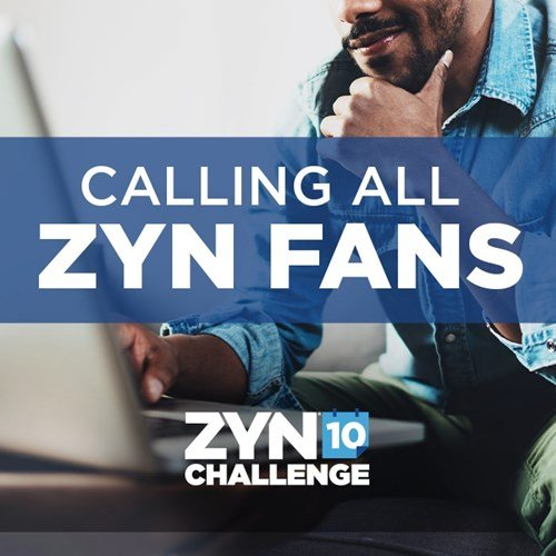 "A adult man leaning over a laptop. There is text overlay reading ""Calling all ZYN Fans"" and ""ZYN 10 Challenge""."